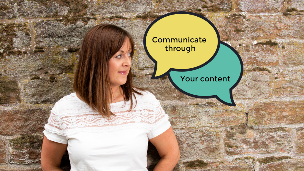 Communicate through your content