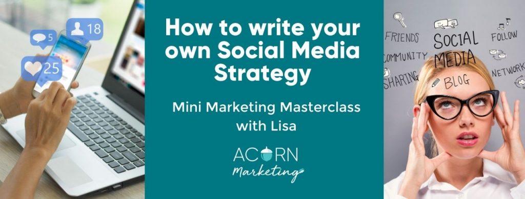 How to write your own social media strategy - mini marketing masterclass